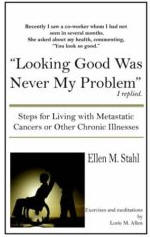 Looking Good Was Never My Problem by Ellen Stahl